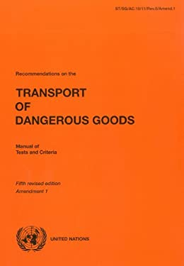 Recommendations on the Transport of Dangerous Goods: Manual of Tests and Critiera - Amendment 1 of the 5th Revised Edition 9789211391428