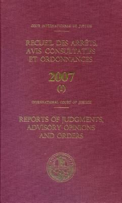 Reports of Judgments Advisory Opinions and Orders: 2007 Bound (Two Volume Set) 9789210710787