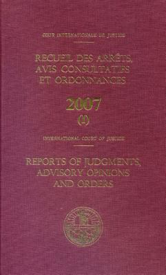 Reports of Judgments Advisory Opinions and Orders: 2007 Bound (Two Volume Set)
