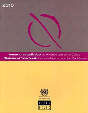 Statistical Yearbook for Latin America and the Caribbean 2010 9789210210737