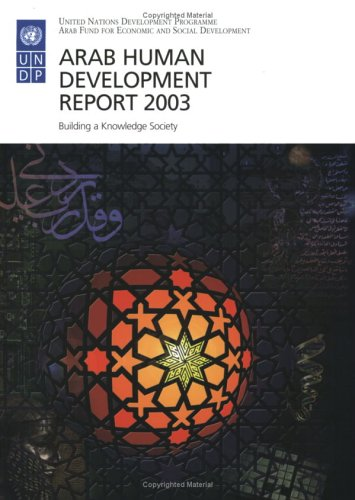 The Arab Human Development Report: Building a Knowledge Society 9789211261578