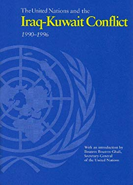 The United Nations and Iraq-Kuwait Conflict, 1990-1996 9789211005967