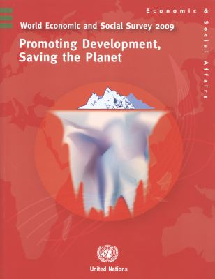 World Economic and Social Survey 2009: Promoting Development, Saving the Planet 9789211091595