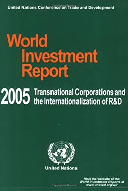 World Investment Report: Transnational Corporations & the Internationalization of R&D [With CDROM] 9789211126679