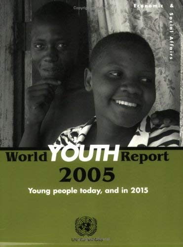 World Youth Report 2005: Young People Today and in 2015 9789211302448