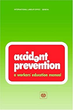 Accident Prevention. a Workers' Education Manual (Wem) 9789221033929