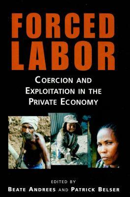 Forced Labor: Coercion and Exploitation in the Private Economy 9789221201649