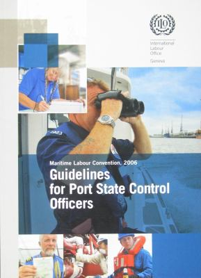 Guidelines for Port State Control Officers Carrying Out Inspections Under the Maritime Labour Convention, 2006 9789221217435