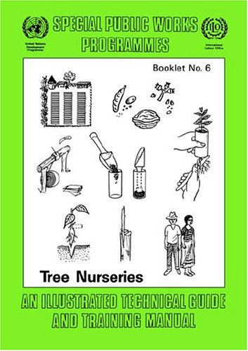 Tree Nurseries: An Illustrated Technical Guide and Training Manual 9789221064398