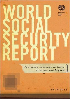 World Social Security Report: Providing Coverage in Times of Crisis and Beyond 9789221232681