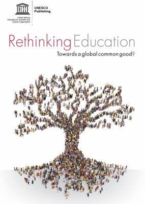 Rethinking Education In A Changing World Towards A Global Common Good?