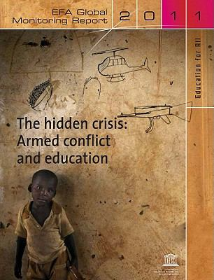 Education for All Global Monitoring Report 2011: The Hidden Crisis: Armed Conflict and Education 9789231041914