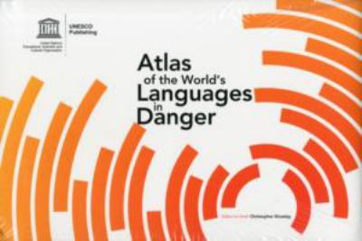 Atlas of the World's Languages in Danger: 3rd Revised Edition