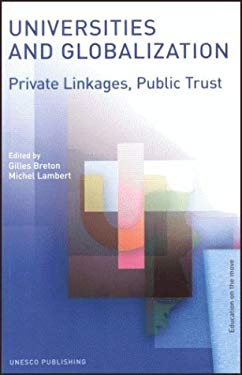 Universities and Globalization: Private Linkages, Public Trust 9789231038907