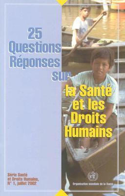 25 Questions Reponses Sur la Sante Et les Droits Humains 9789242545692