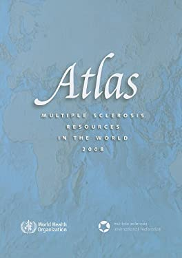Atlas Multiple Sclerosis Resources in the World 9789241563758