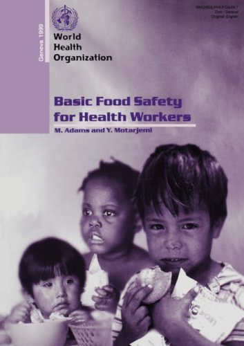 Basic Food Safety for Health Workers: Who/Sde/Phe/Fos/99.1 9789241595216