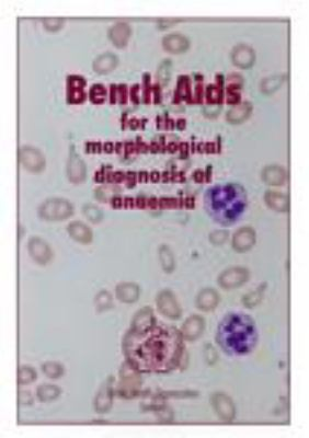 Bench Aids for the Morphological Diagnosis of Anaemia 9789241545327