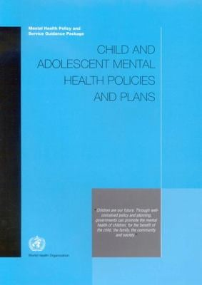 Child and Adolescent Mental Health Policies and Plans 9789241546577
