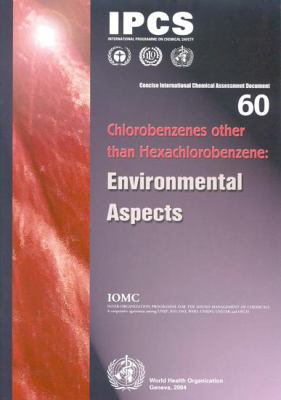 Chlorobenzenes Other Than Hexachlorobenzene: Environmental Aspects 9789241530606