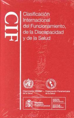 Clasificacin Internacional del Funcionamiento, de La Discapacidad y de La Salud 9789243545424