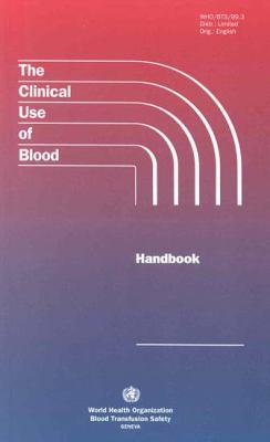 Clinical Use of Blood Handbook 9789241545396