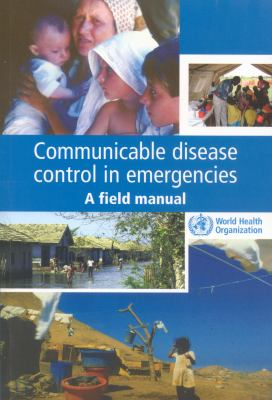 Communicable Disease Control in Emergencies: A Field Manual 9789241546164