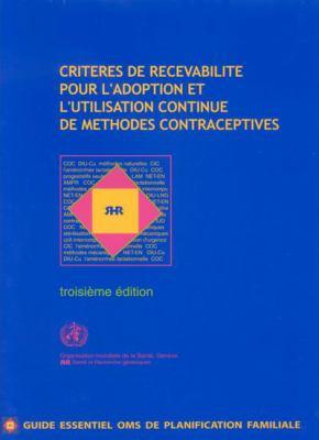Criteres de Recevabilite Pour L'Adoption Et L'Utilisation Continue de Methodes Contraceptives 9789242562668
