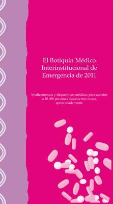 El  Botiqu N M Dico Interinstitucional de Emergencia de 2011: Medicamentos y Dispositivos M Dicos Para Atender a 10,000 Personas Durante Tres Meses Ap 9789243502113