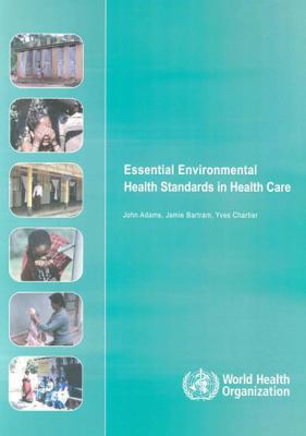 Essential Environmental Health Standards for Health Care 9789241547239