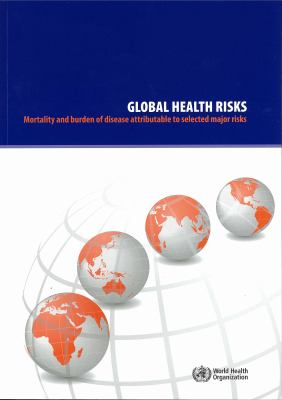 Global Health Risks: Mortality and Burden of Disease Attributable to Selected Major Risks 9789241563871