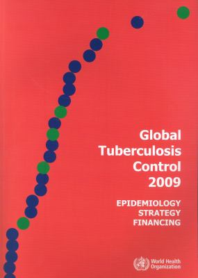 Global Tuberculosis Control: Epidemiology, Strategy, Financing