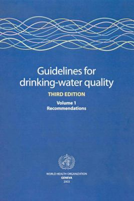 Guidelines for Drinking-Water Quality, Volume 1: Recommendations 9789241546386