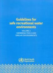 Guidelines for Safe Recreational Water Environments, Volume 2: Swimming Pools and Similar Environments 8500432