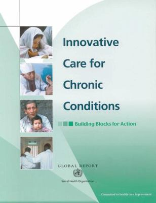 Innovative Care for Chronic Conditions: Building Blocks for Action 9789241590174