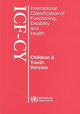 International Classification of Functioning, Disability and Health: Children & Youth Version 9789241547321