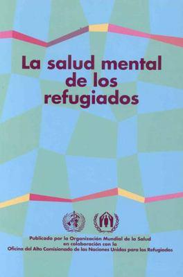 La Salud Mental de los Refugiados 9789243544861