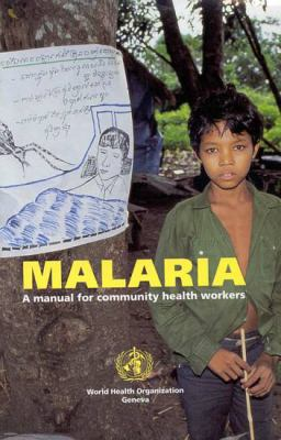 Malaria: A Manual for Community Health Workers 9789241544917