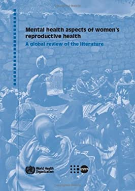 Mental Health Aspects of Women's Reproductive Health: A Global Review of the Literature 9789241563567