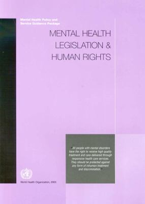 Mental Health Legislation & Human Rights 9789241545952