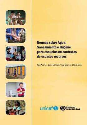Normas Sobre Agua Saneamiento E Higiene Para Escuelas en Contextos de Escasos Recursos 9789243547794