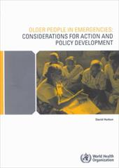 Older People in Emergencies: Considerations for Action and Policy Development 8500478