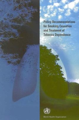 Policy Recommendations for Smoking Cessation and Treatment of Tobacco Dependence: Tools for Public Health