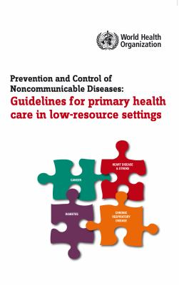 Prevention and Control of Noncommunicable Diseases: Guidelines for Primary Health Care in Low Resource Settings 9789241548397