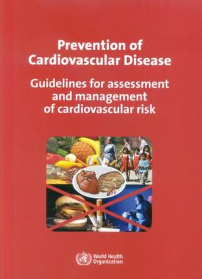 Prevention of Cardiovascular Disease: Guidelines for Assessment and Management of Cardiovascular Risk [With CDROM] 9789241547178