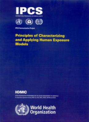 Principles of Characterizing and Applying Human Exposure Models 9789241563116