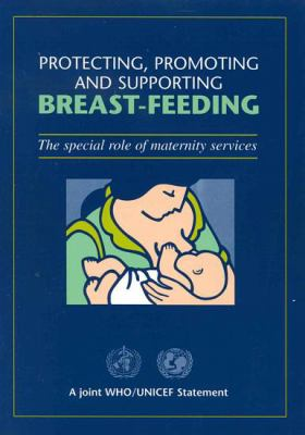 Protecting, Promoting and Supporting Breast-Feeding 9789241561303