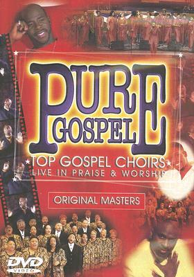 Pure Gospel: Top Gospel Choirs: Live in Praise & Worship