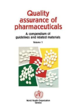 Quality Assurance of Pharmaceuticals: A Compendium of Guidelines and Related Materials
