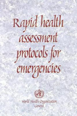Rapid Health Assessment Protocols for Emergencies 9789241545150